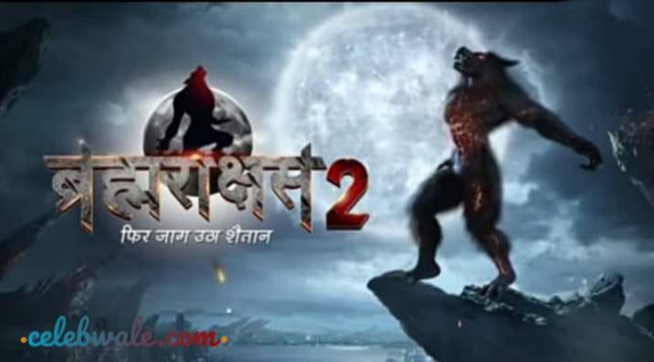 Brahmarakshas 2 tv serial